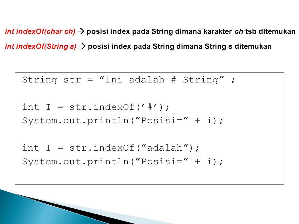 String str = Ini adalah # String ; int I = str.indexOf('#');