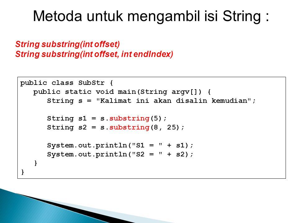 Metoda untuk mengambil isi String :