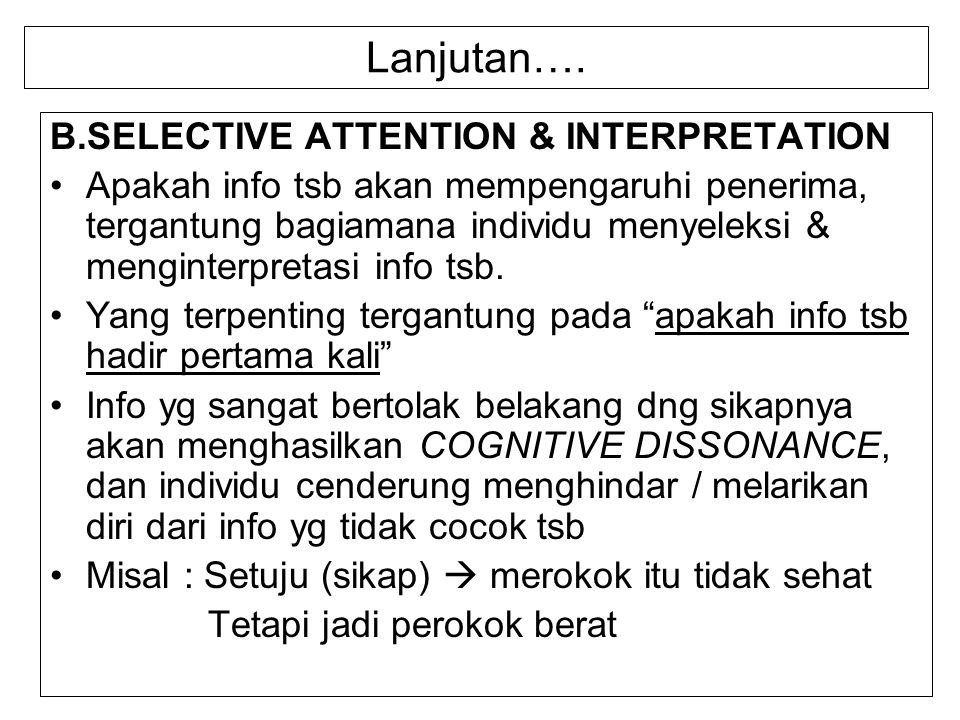 Lanjutan…. B.SELECTIVE ATTENTION & INTERPRETATION