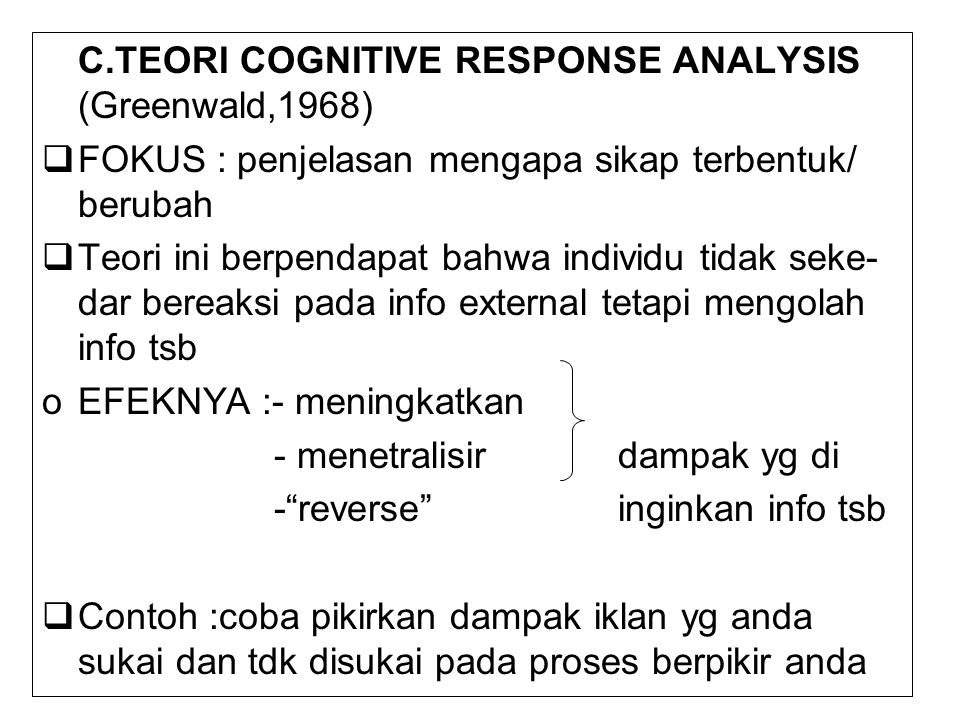 C.TEORI COGNITIVE RESPONSE ANALYSIS (Greenwald,1968)