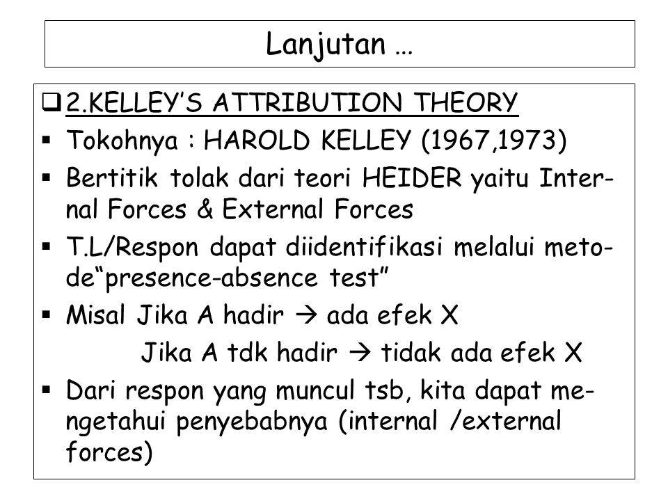 Lanjutan … 2.KELLEY'S ATTRIBUTION THEORY