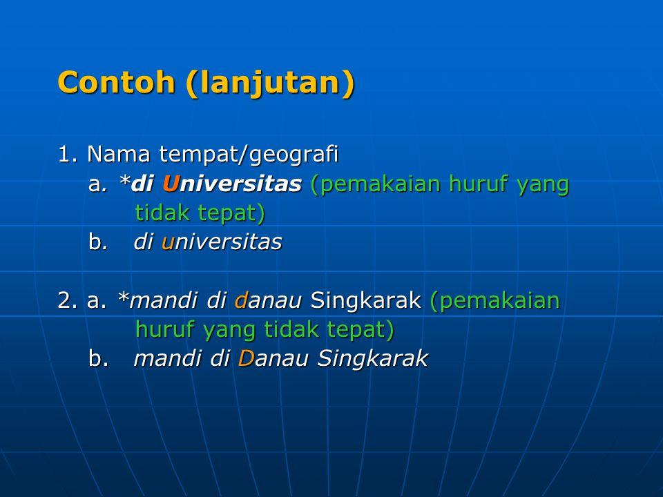 Contoh (lanjutan) 1. Nama tempat/geografi