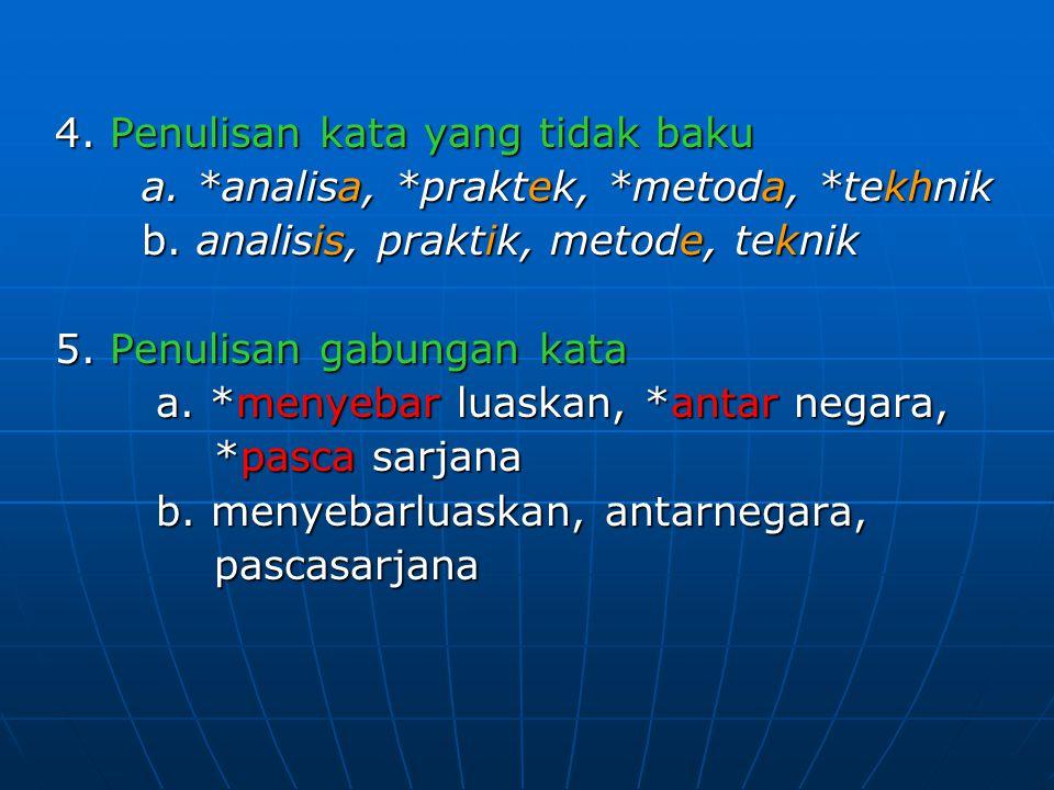 4. Penulisan kata yang tidak baku