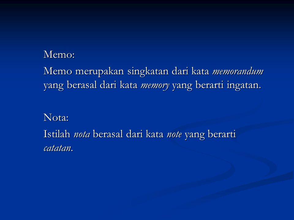 Istilah nota berasal dari kata note yang berarti catatan.