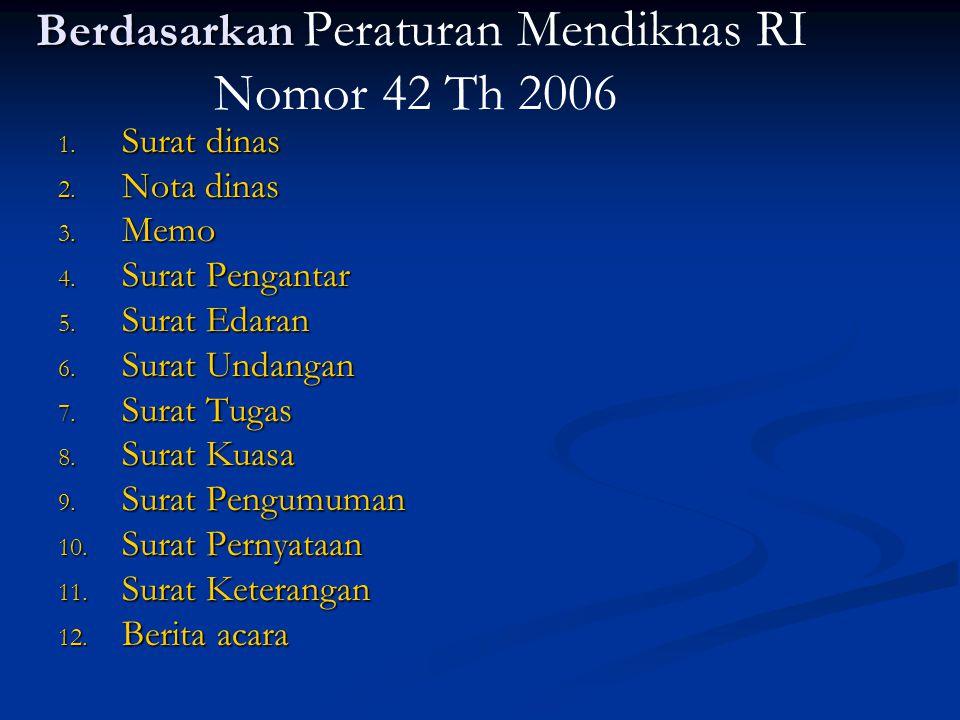 Berdasarkan Peraturan Mendiknas RI Nomor 42 Th 2006