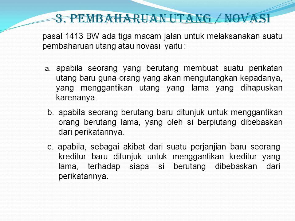 3. Pembaharuan Utang / Novasi