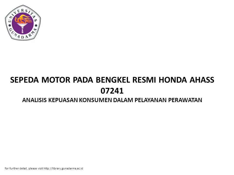 SEPEDA MOTOR PADA BENGKEL RESMI HONDA AHASS 07241 ANALISIS KEPUASAN KONSUMEN DALAM PELAYANAN PERAWATAN