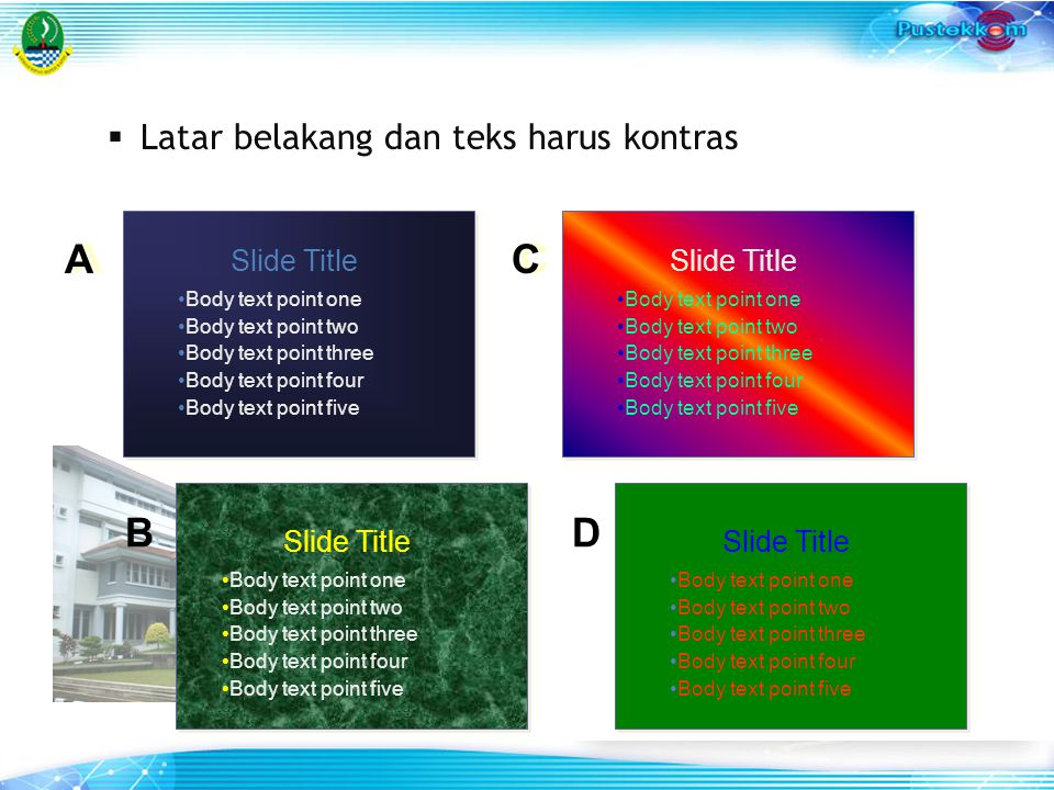 A A C C B D Latar belakang dan teks harus kontras Slide Title