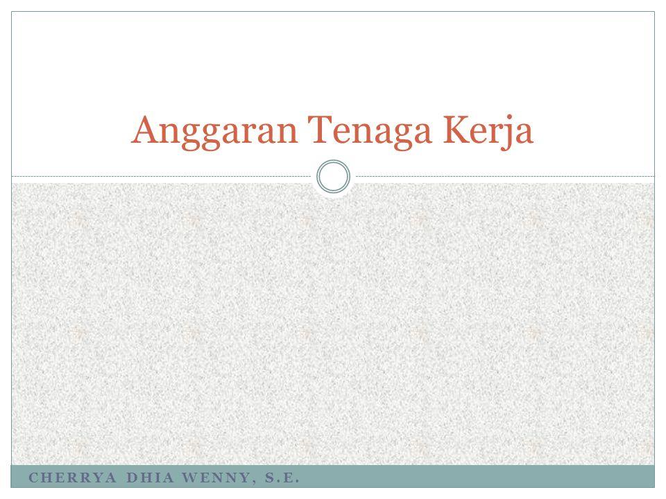 Anggaran Tenaga Kerja Cherrya Dhia wenny, s.e.