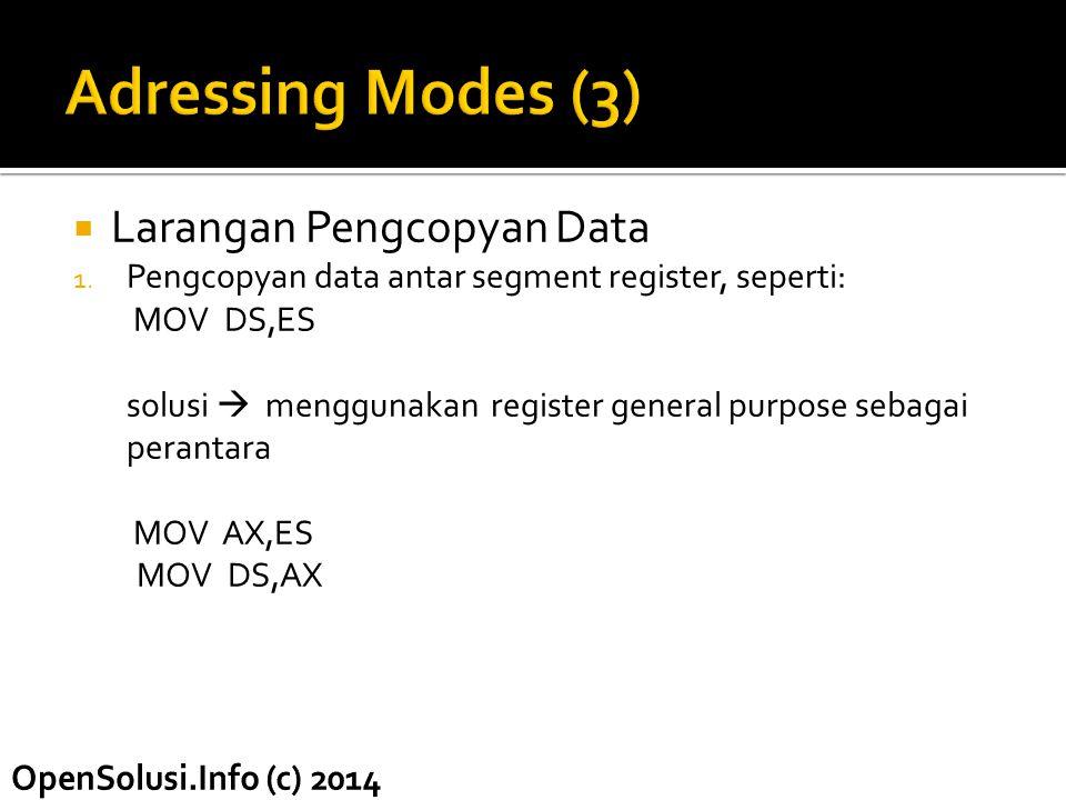 Adressing Modes (3) Larangan Pengcopyan Data
