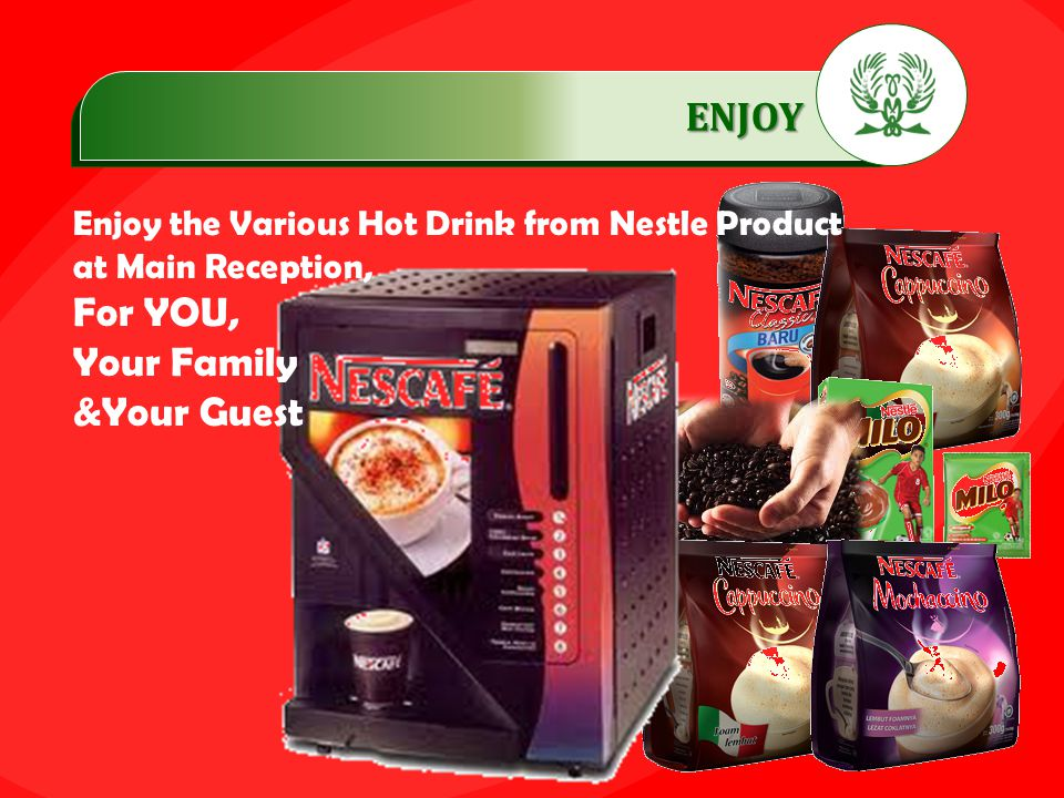 ENJOY …………… For YOU, Your Family &Your Guest
