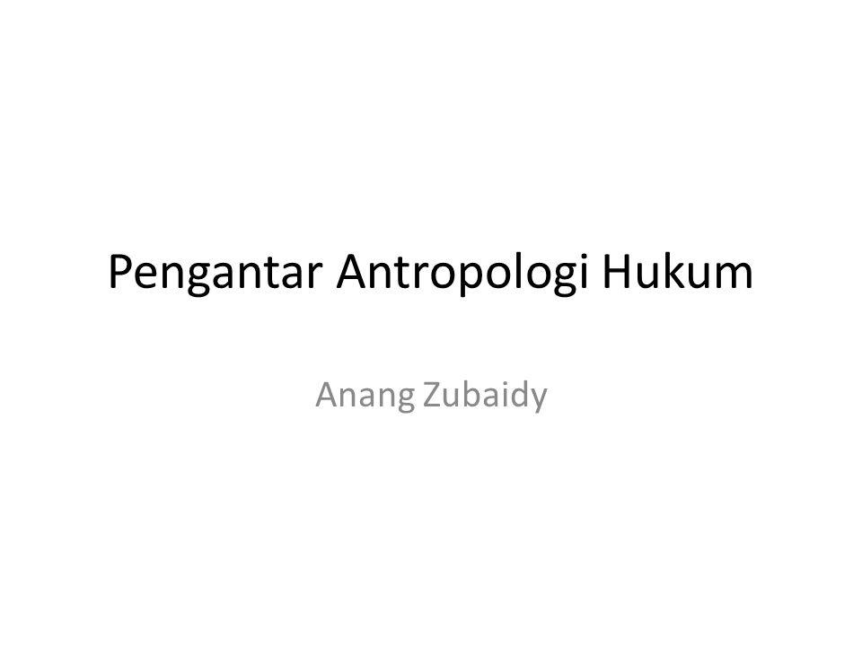 Pengantar Antropologi Hukum