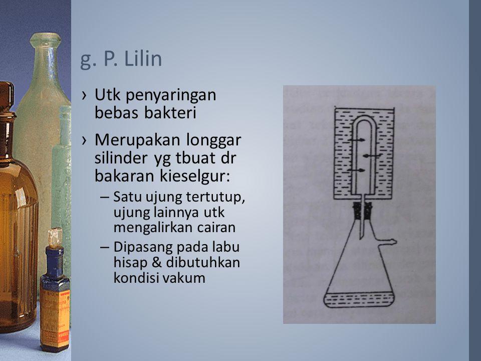 g. P. Lilin Utk penyaringan bebas bakteri