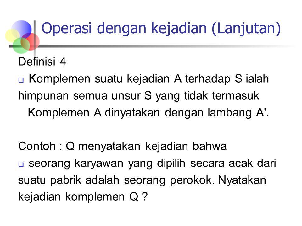 Operasi dengan kejadian (Lanjutan)