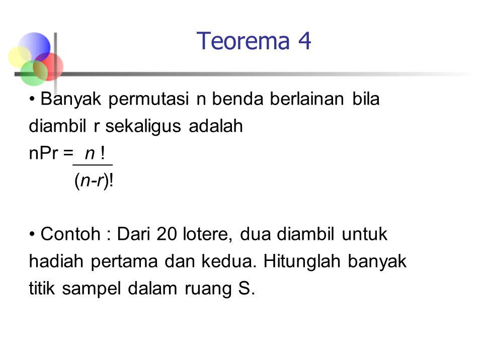 Teorema 4 • Banyak permutasi n benda berlainan bila