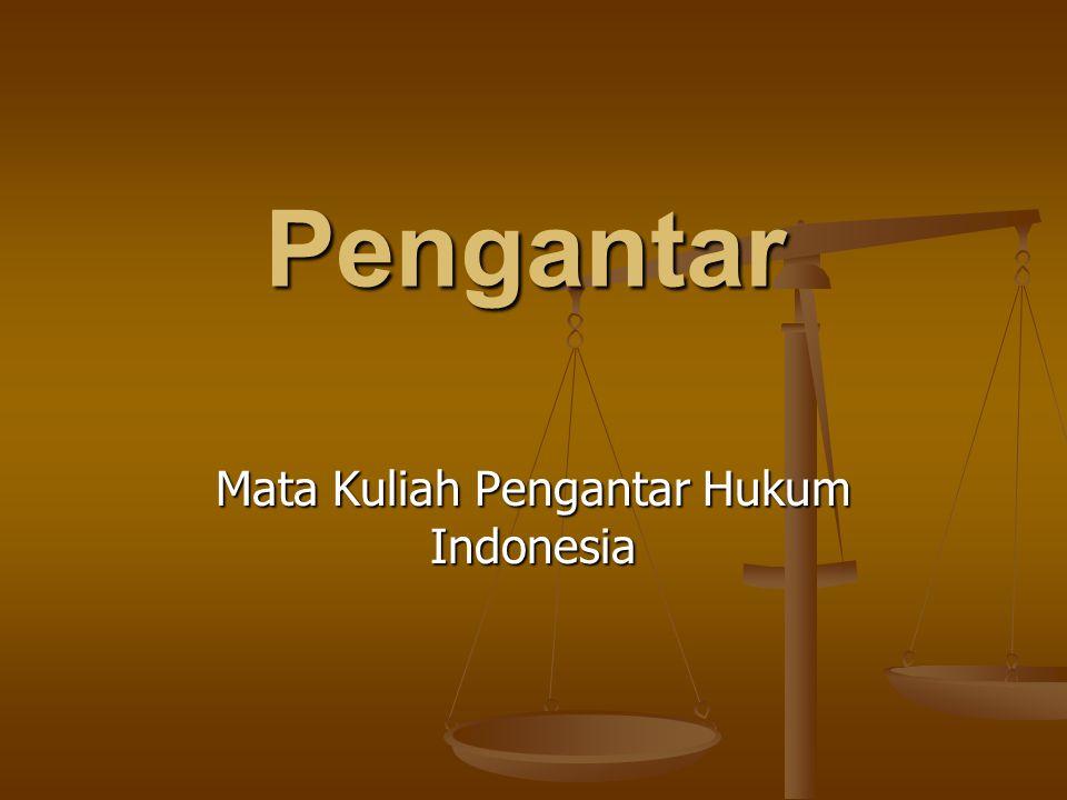 Mata Kuliah Pengantar Hukum Indonesia