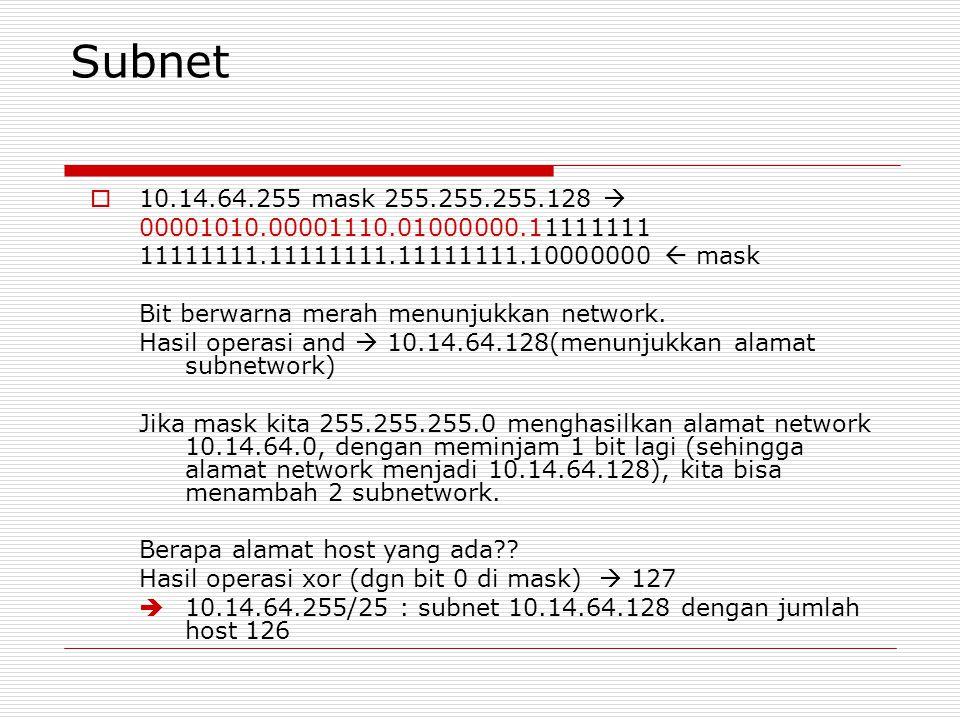 Subnet 10.14.64.255 mask 255.255.255.128  00001010.00001110.01000000.11111111. 11111111.11111111.11111111.10000000  mask.