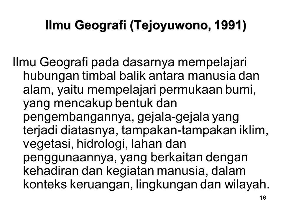 Ilmu Geografi (Tejoyuwono, 1991)