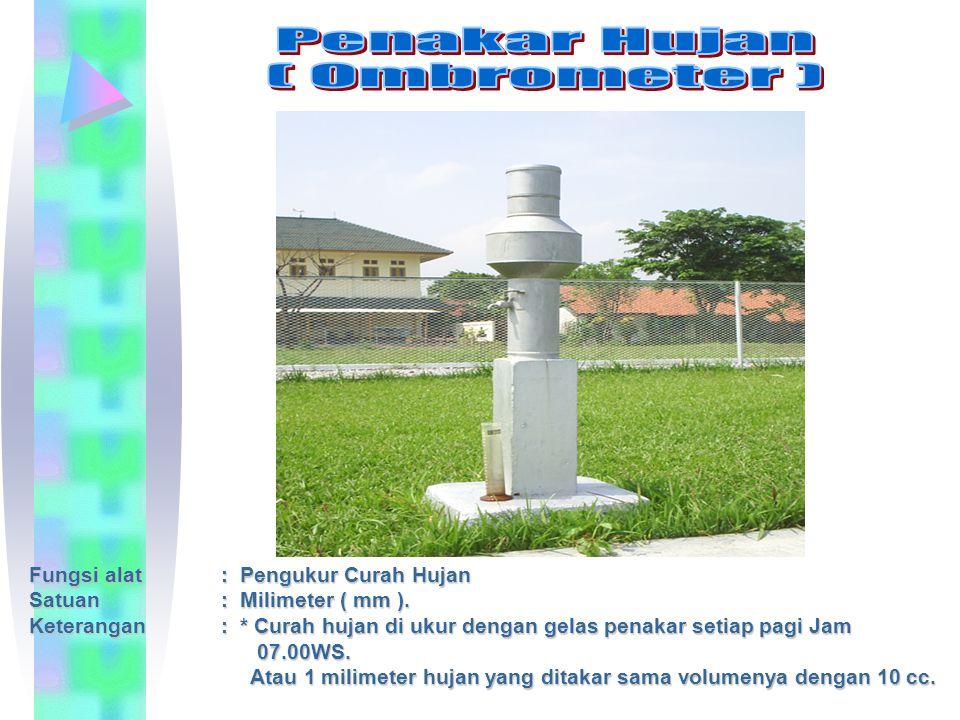 Penakar Hujan ( Ombrometer ) Fungsi alat : Pengukur Curah Hujan