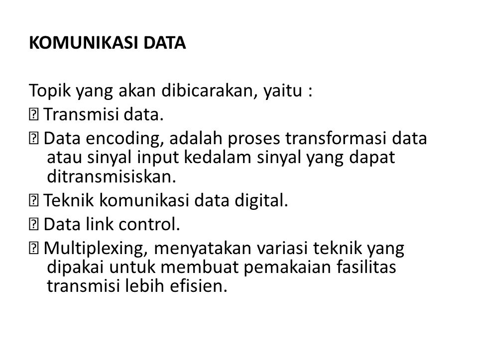 KOMUNIKASI DATA Topik yang akan dibicarakan, yaitu :  Transmisi data