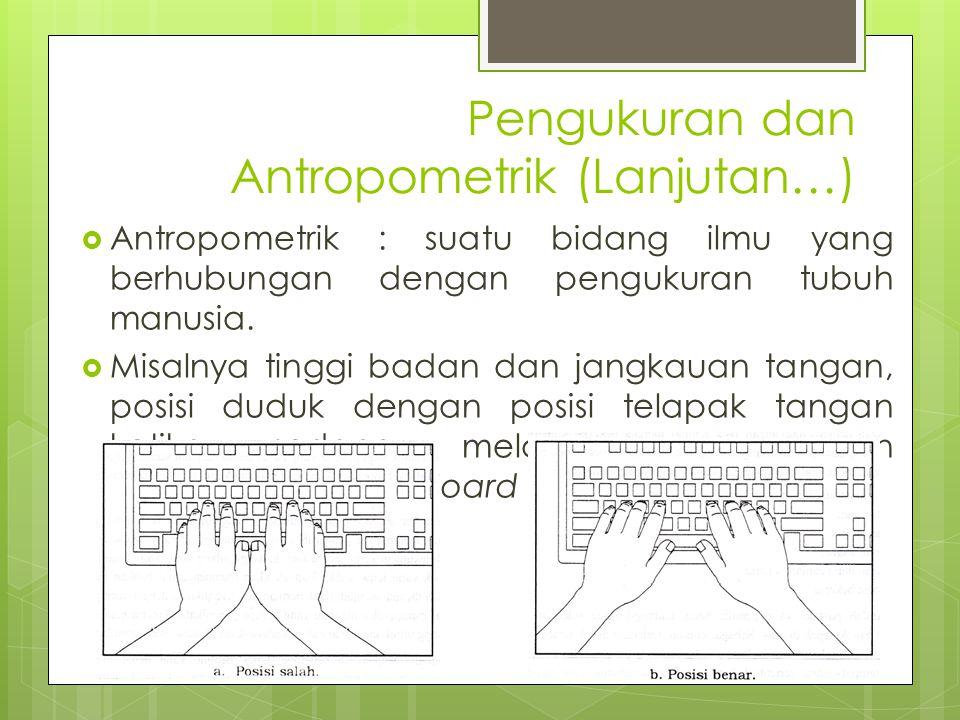 Pengukuran dan Antropometrik (Lanjutan…)