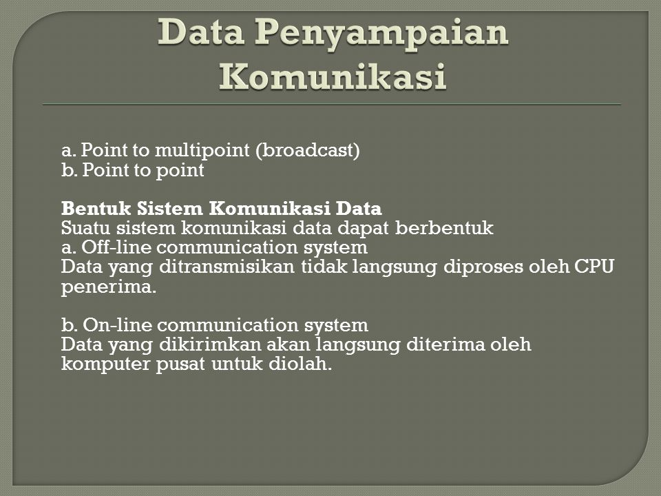 Data Penyampaian Komunikasi