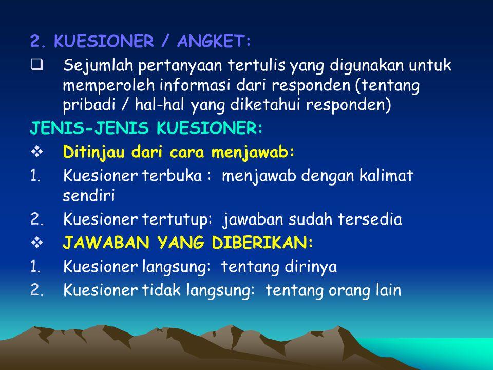 2. KUESIONER / ANGKET: