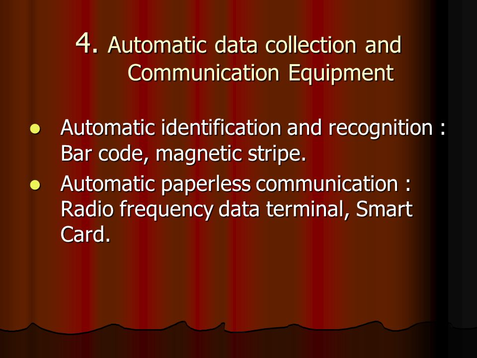 4. Automatic data collection and Communication Equipment