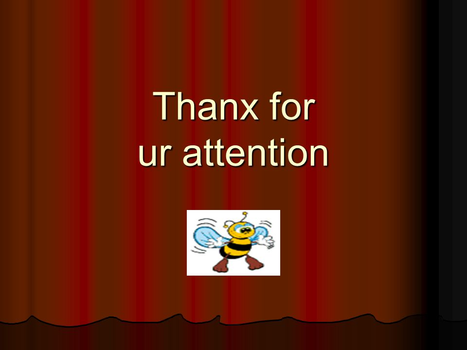 Thanx for ur attention