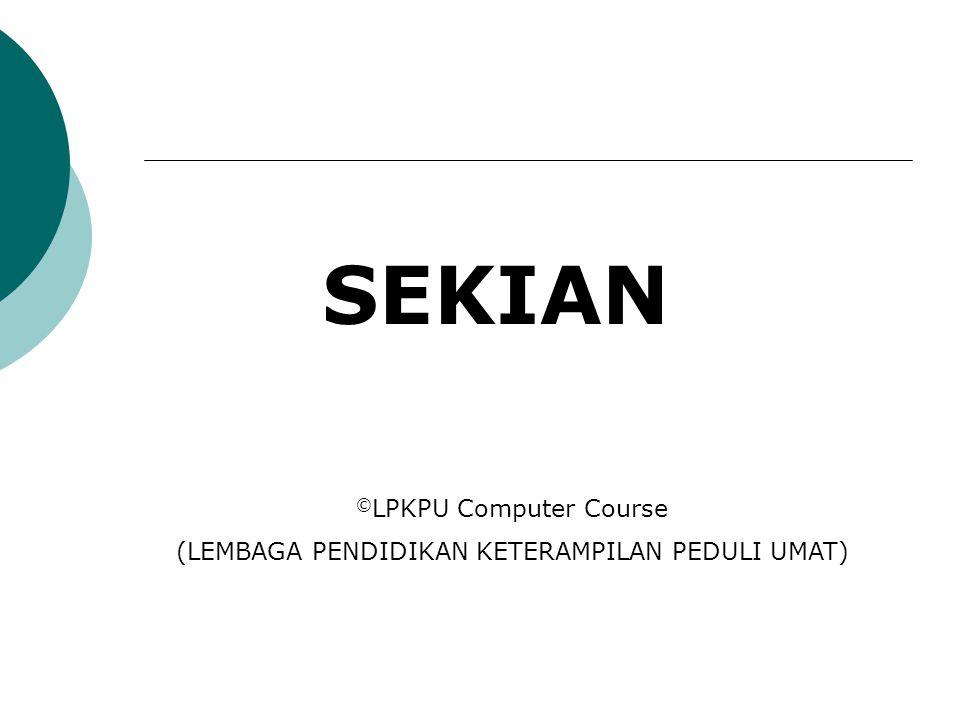 SEKIAN ©LPKPU Computer Course
