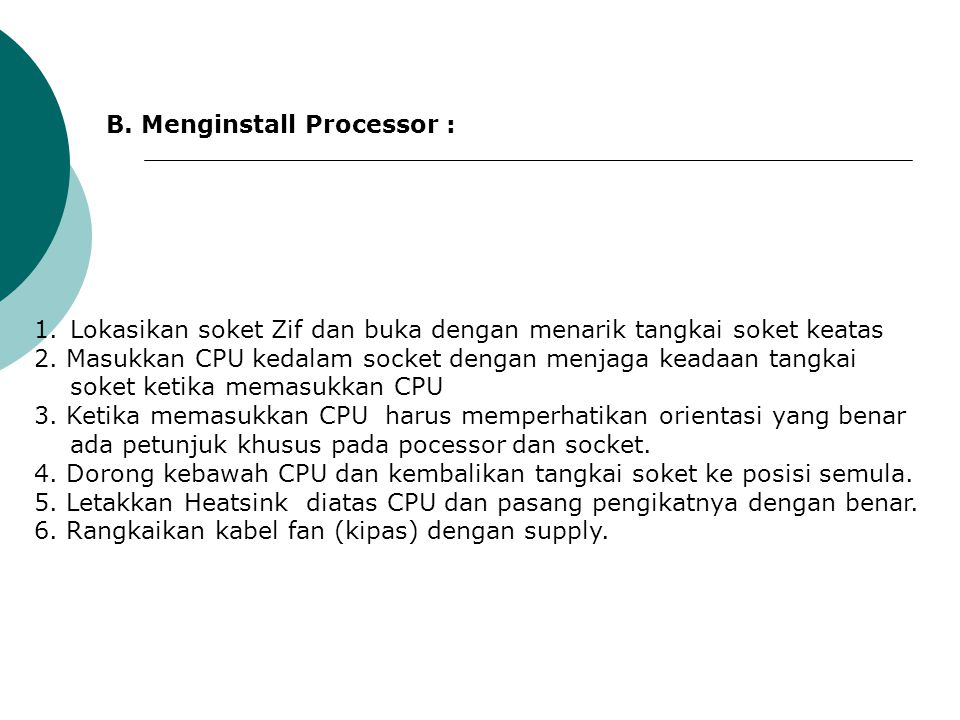 B. Menginstall Processor :