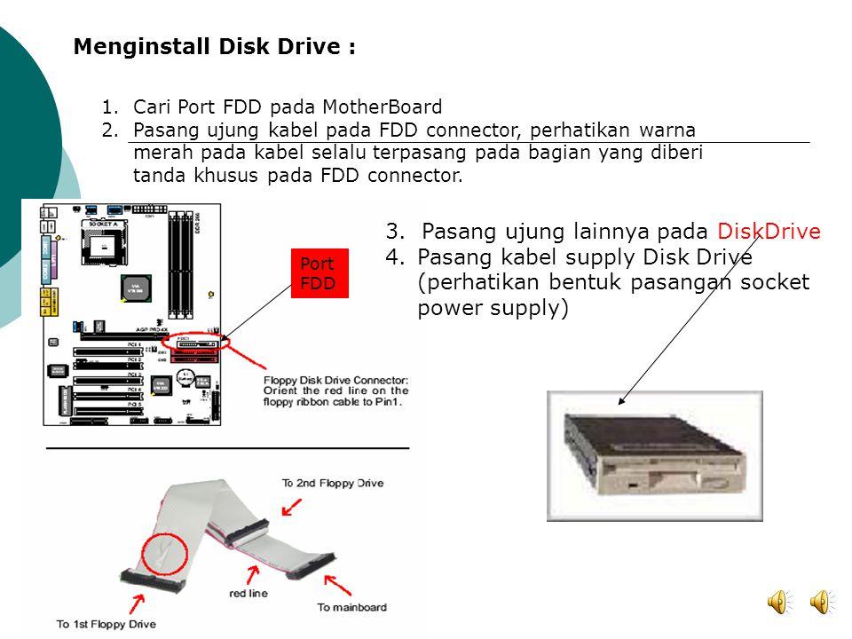 Menginstall Disk Drive :