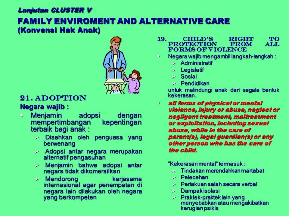 Menjamin adopsi dengan mempertimbangan kepentingan terbaik bagi anak :