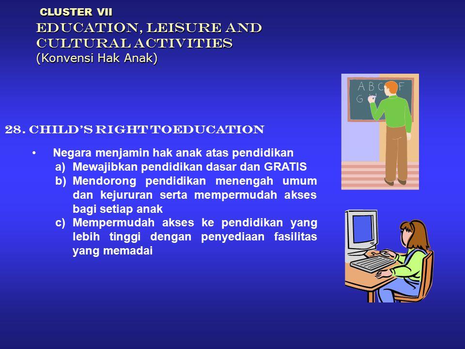 CLUSTER VII EDUCATION, LEISURE AND CULTURAL ACTIVITIES (Konvensi Hak Anak)