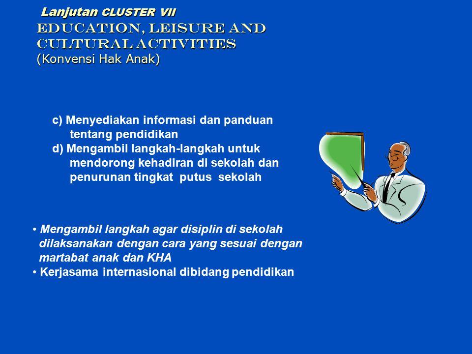 Lanjutan CLUSTER VII EDUCATION, LEISURE AND CULTURAL ACTIVITIES (Konvensi Hak Anak)