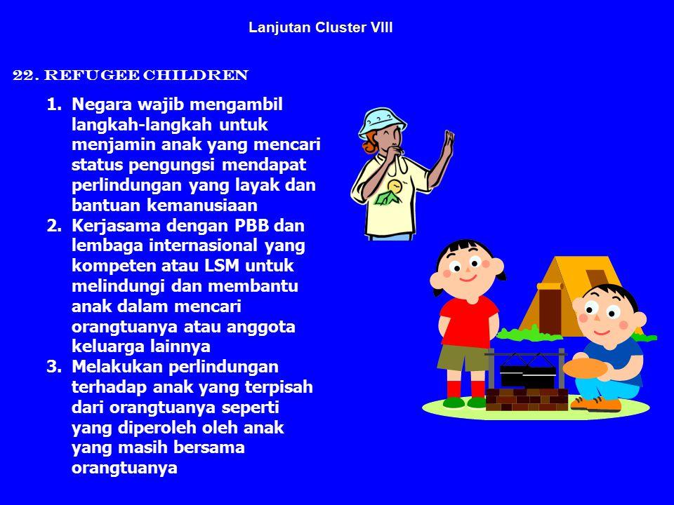 Lanjutan Cluster VIII 22. Refugee Children.