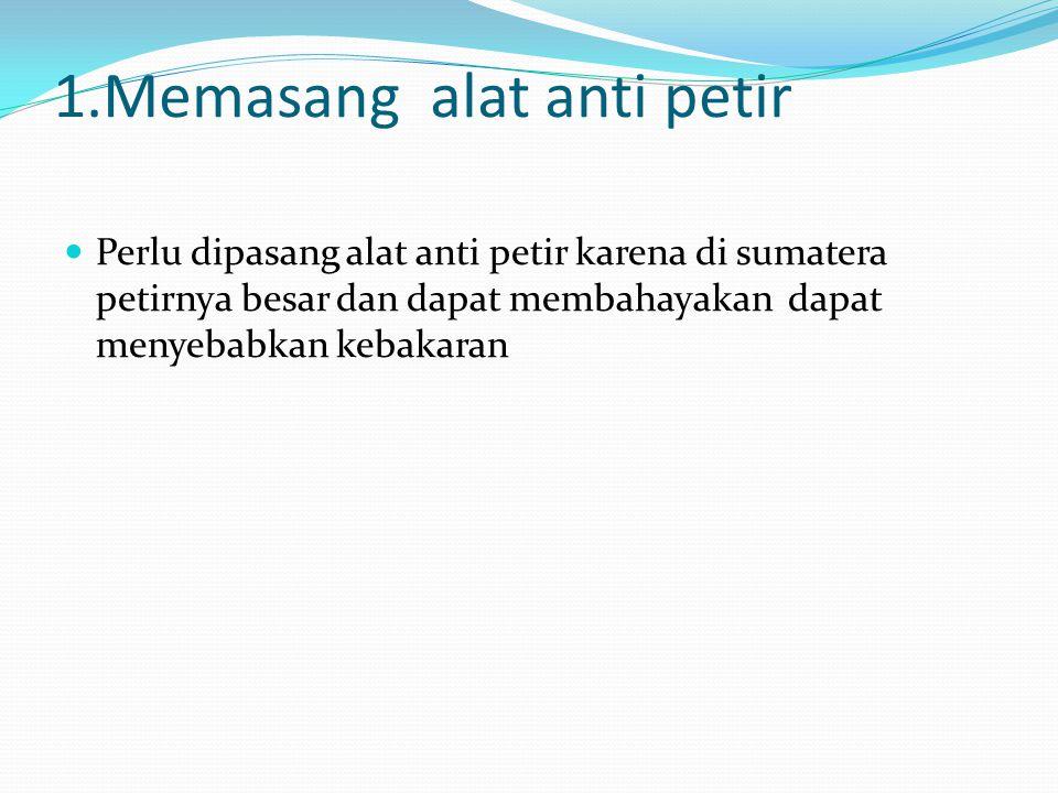1.Memasang alat anti petir
