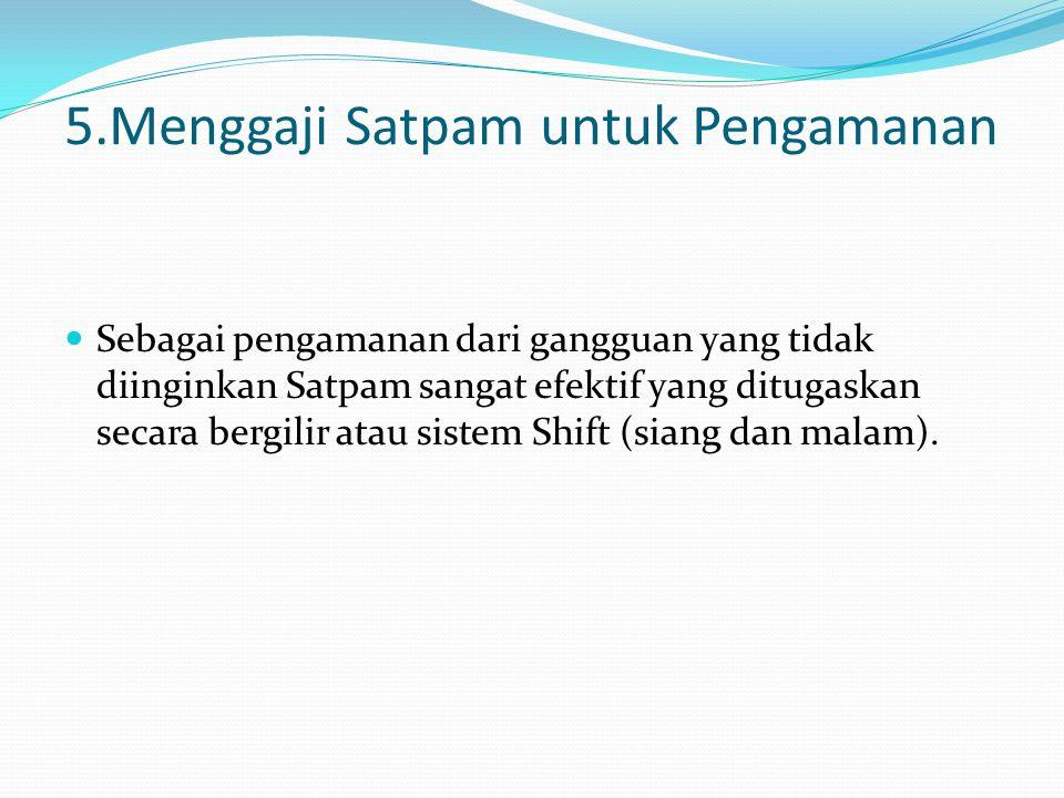 5.Menggaji Satpam untuk Pengamanan