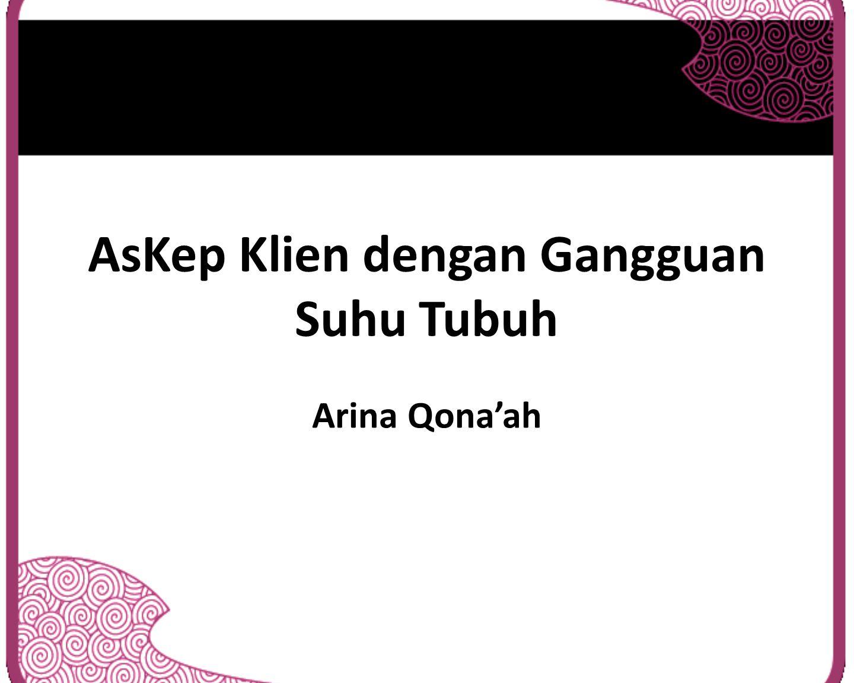 AsKep Klien dengan Gangguan Suhu Tubuh