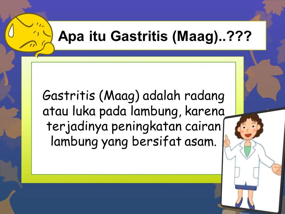 Apa itu Gastritis (Maag)..