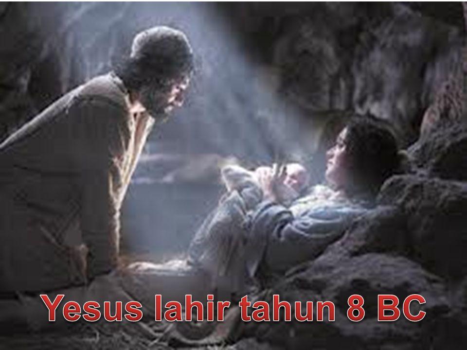 Yesus lahir tahun 8 BC
