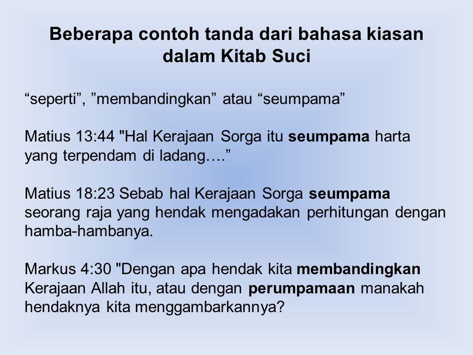 Beberapa contoh tanda dari bahasa kiasan dalam Kitab Suci