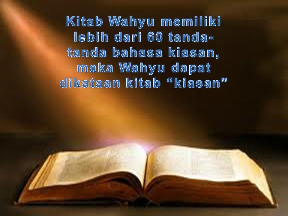 Kitab Wahyu memiliki lebih dari 60 tanda-tanda bahasa kiasan, maka Wahyu dapat dikataan kitab kiasan