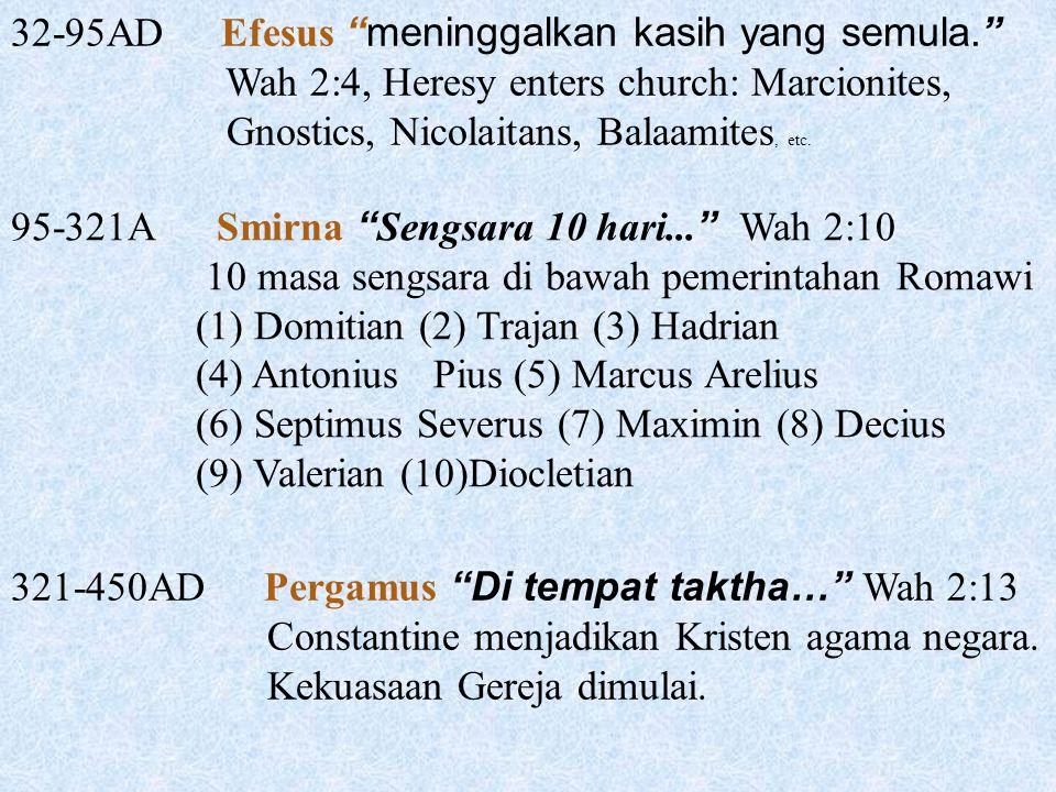 32-95AD Efesus meninggalkan kasih yang semula.