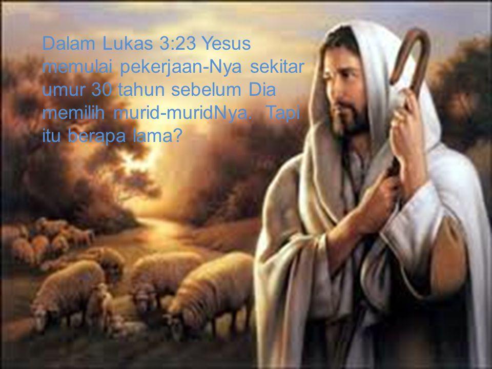 Dalam Lukas 3:23 Yesus memulai pekerjaan-Nya sekitar umur 30 tahun sebelum Dia memilih murid-muridNya.