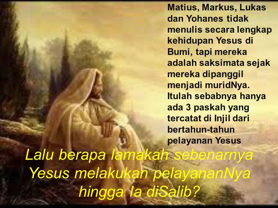 Matius, Markus, Lukas dan Yohanes tidak menulis secara lengkap kehidupan Yesus di Bumi, tapi mereka adalah saksimata sejak mereka dipanggil menjadi muridNya. Itulah sebabnya hanya ada 3 paskah yang tercatat di Injil dari bertahun-tahun pelayanan Yesus