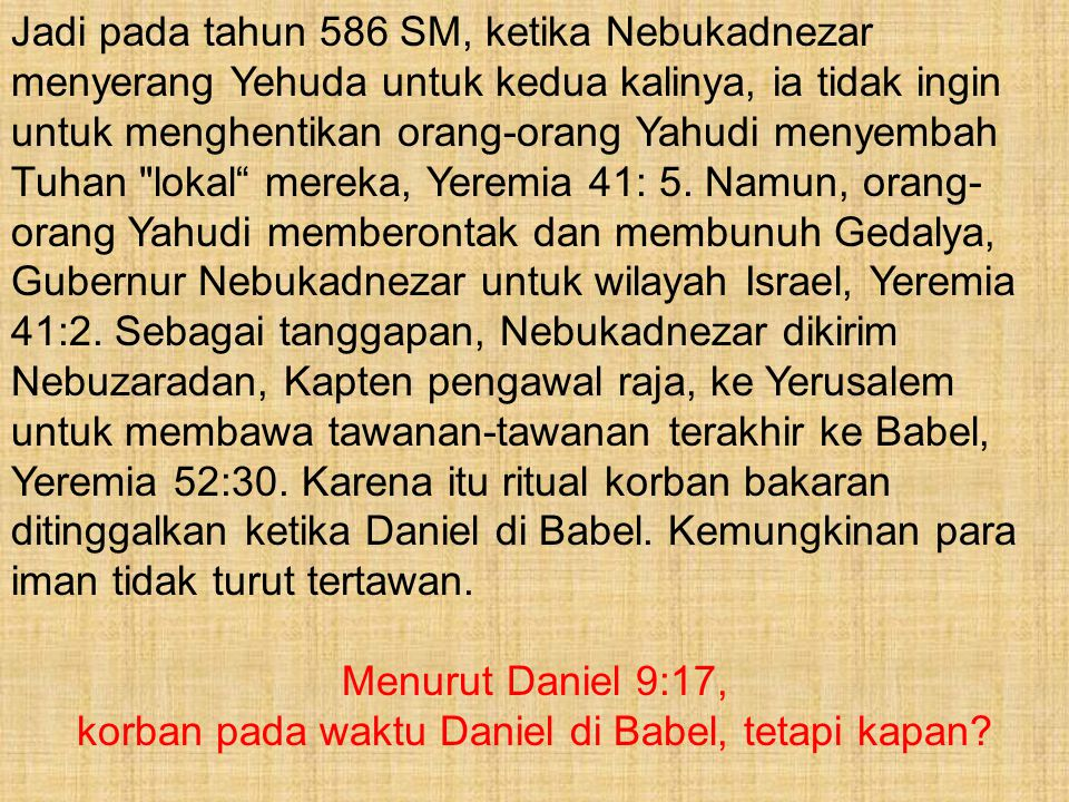 korban pada waktu Daniel di Babel, tetapi kapan