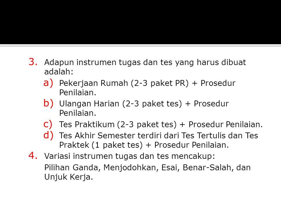 Adapun instrumen tugas dan tes yang harus dibuat adalah: