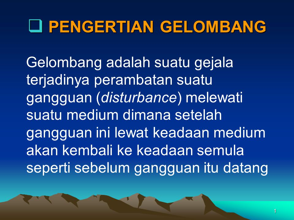 PERSAMAAN GELOMBANG  t = 0 f (x) x  c t f (x - ct) x