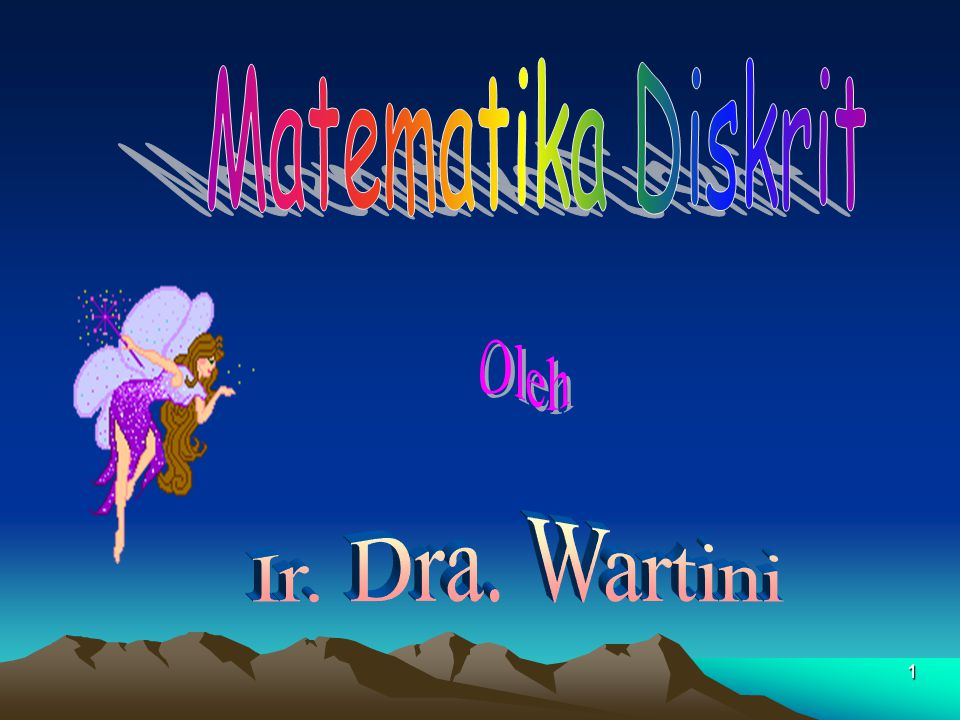 Matematika Diskrit Oleh Ir. Dra. Wartini